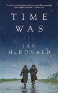 220px-Time_Was_(2018)-Ian_McDonald